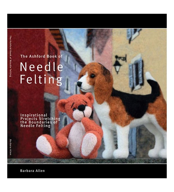 BK- The Ashford Book Of Needle Felting  (revised edition)