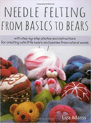 BK-Needle Felting from Basics to Bears