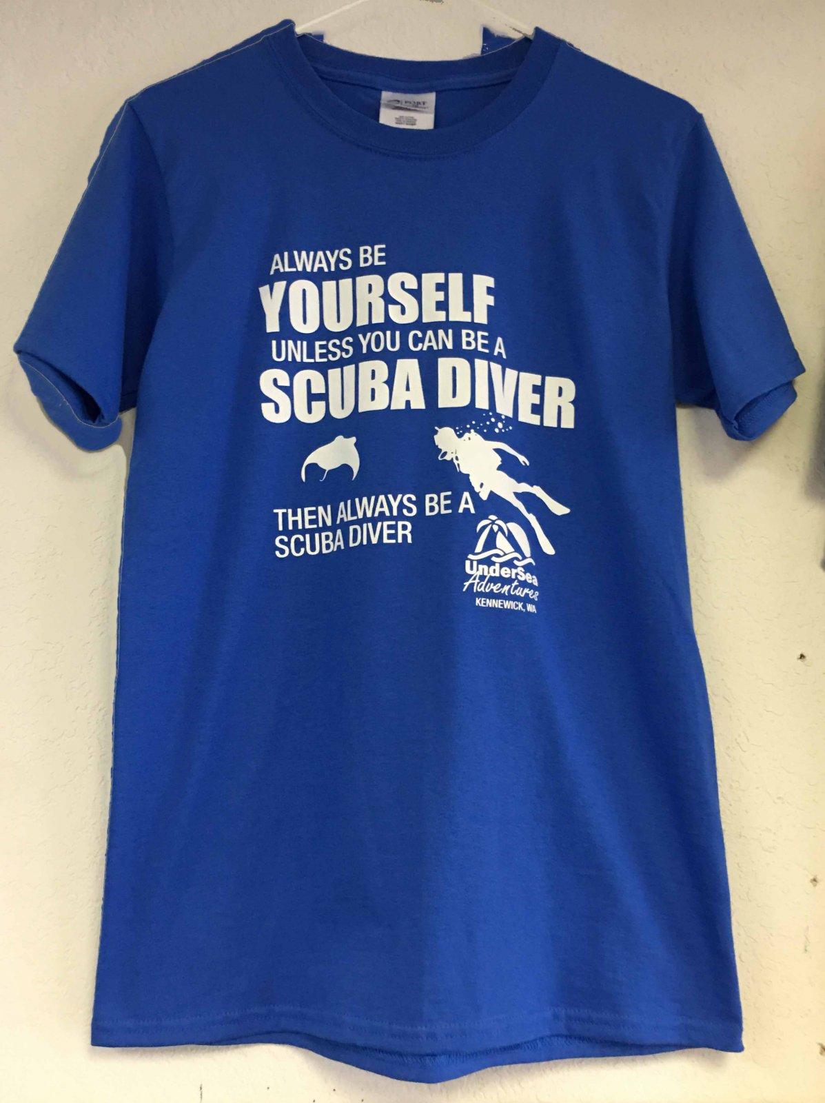 Always Be A Scuba Diver T-Shirt