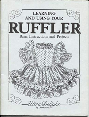 Learning and Using Your Ruffler by Leota Black