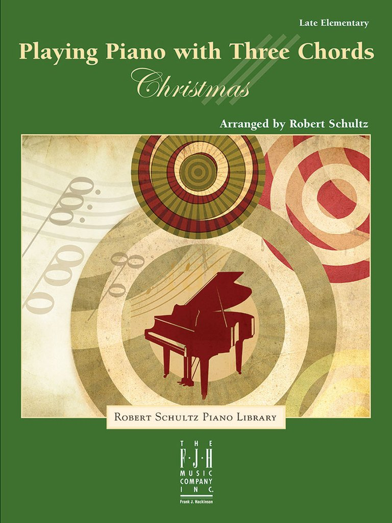 Playing Piano with Three Chords Christmas arr by R. Schultz