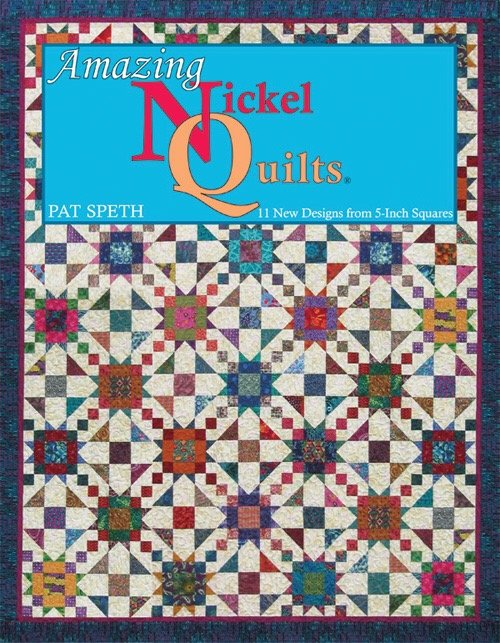 Pat Speth Amazing Nickel Quilts