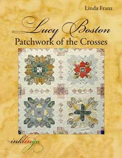 Lucy Boston, Patchwork of the Crosses, English Paper Piecing Book by Linda Franz