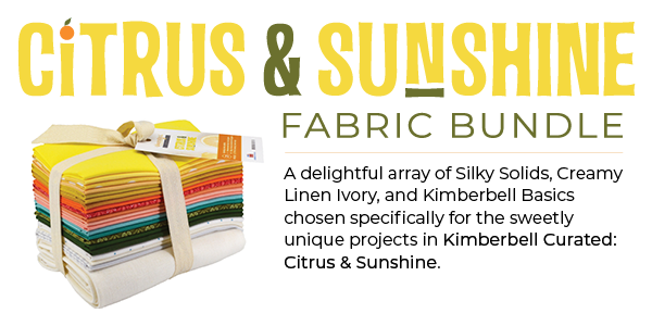 Kimberbell Curated: Citrus and Sunshine Fabric Bundle