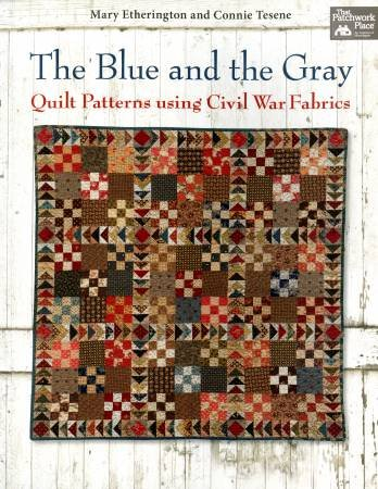 B1134T Blue and the Gray Quilt Patterns using Civil War Fabrics - Softcover