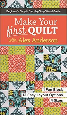 CT11187 Make Your First Quilt with Alex Anderson