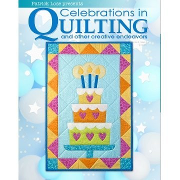Celebrations in Quilting Volume 3, Issue 3