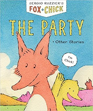 Fox + Chick - The Party and Other Stories by Sergio Ruzzier