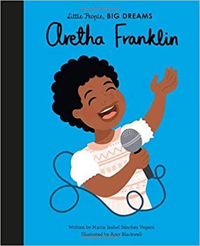 Little People, Big Dreams: Aretha Franklin by Maria Isabel Sanchez Vegara