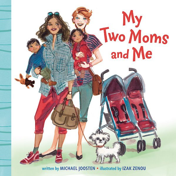 My Two Moms and Me Board Book by Michael Joosten
