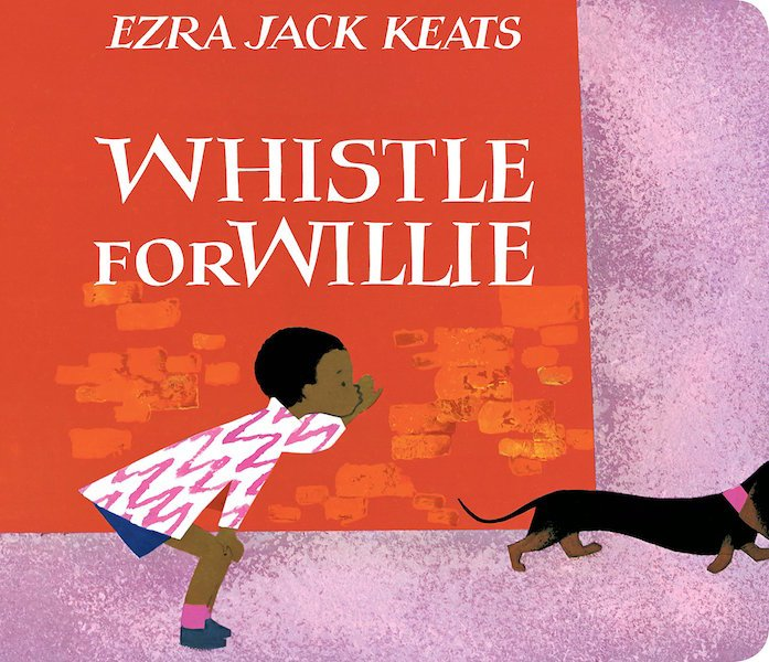 Whistle For Willie Board Book by Ezra Jack Keats