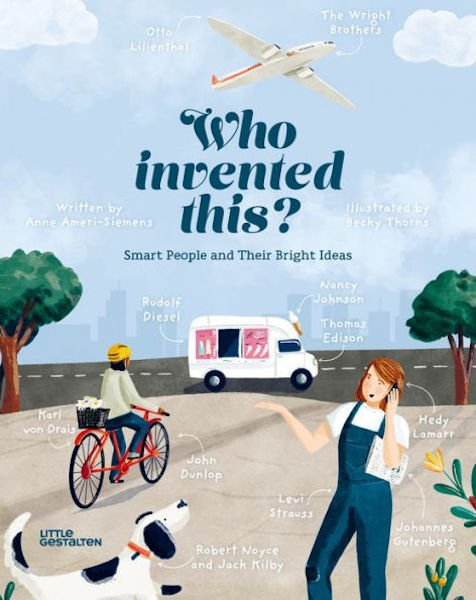 Who Invented This? by Anne Ameri-Siemens