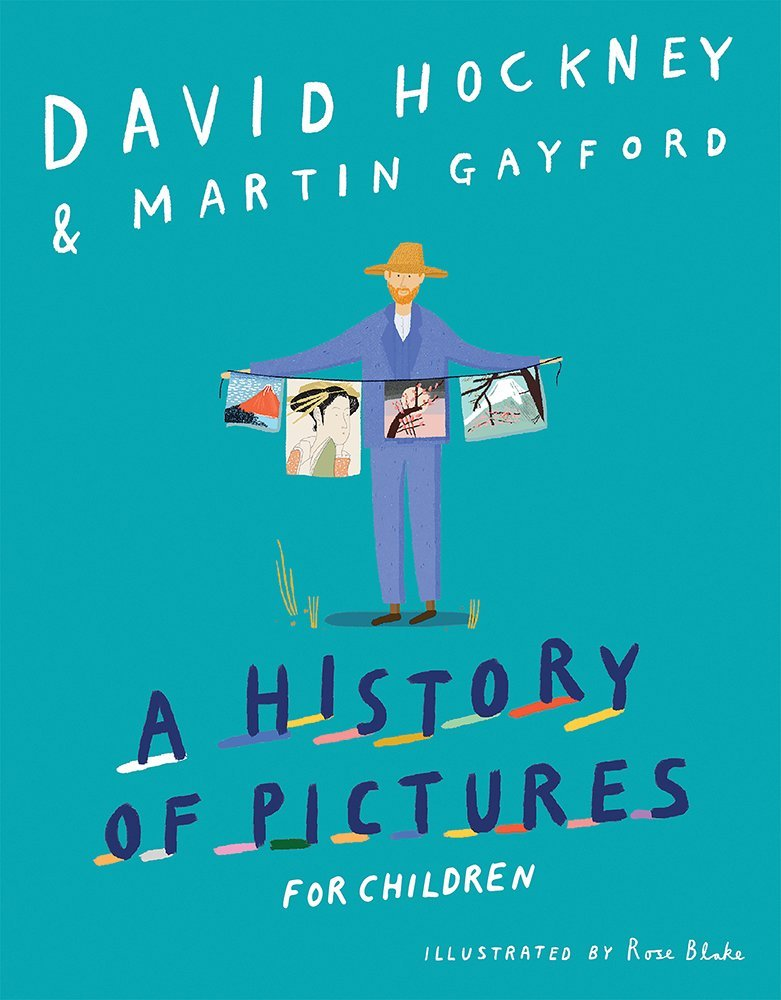 A History of Pictures For Children by David Hockney & Martin Gayford