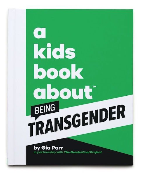 A Kids Book About Being Transgender by Gia Parr