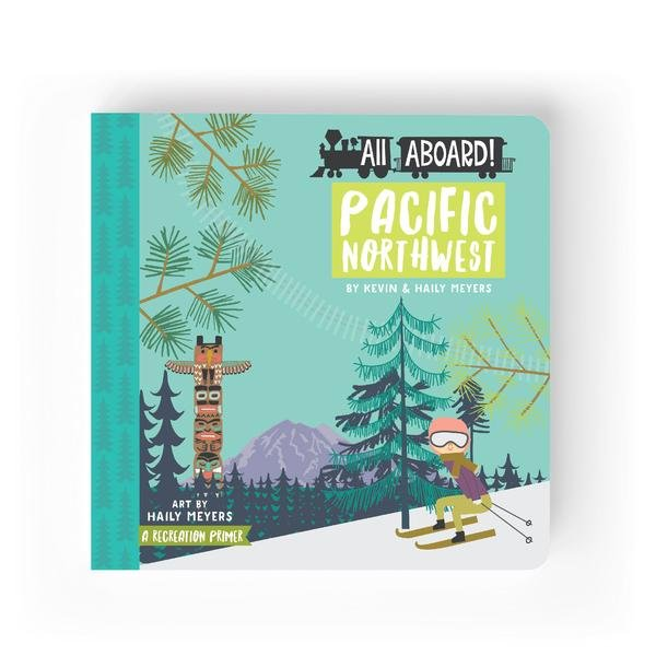 All Aboard! Pacific Northwest by Kevin and Haily Meyers