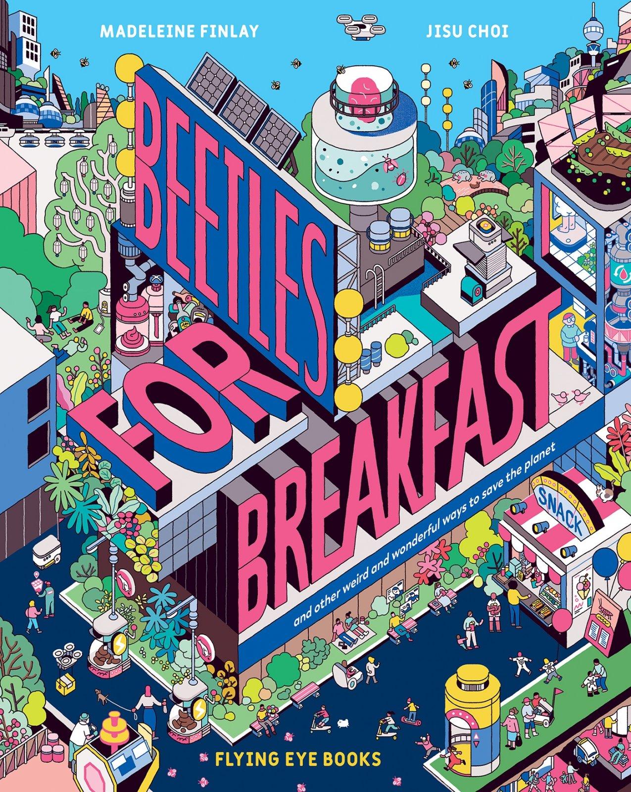 Beetles For Breakfast by Madeleine Finlay and Jisu Choi
