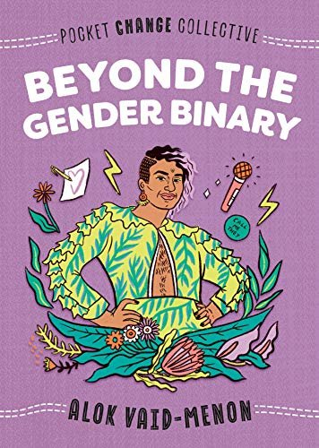 Beyond the Gender Bianary by Alok Vaid-Menon
