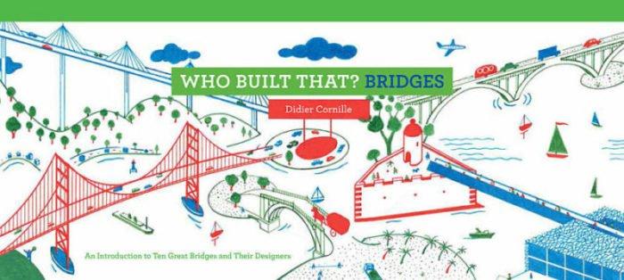Who Built That? Bridges by Didier Cornille