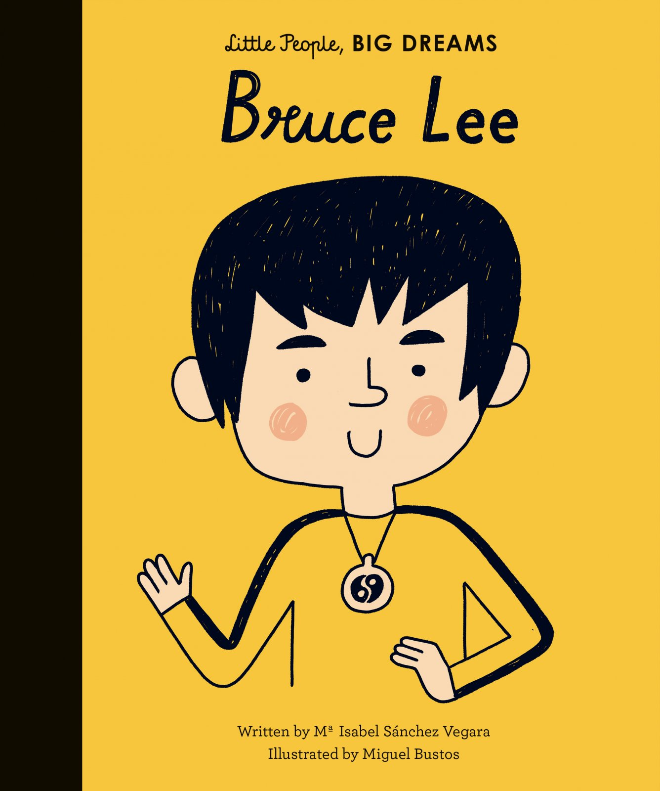 Little People, Big Dreams: Bruce Lee by Ma Isabel Sanchez Vegara