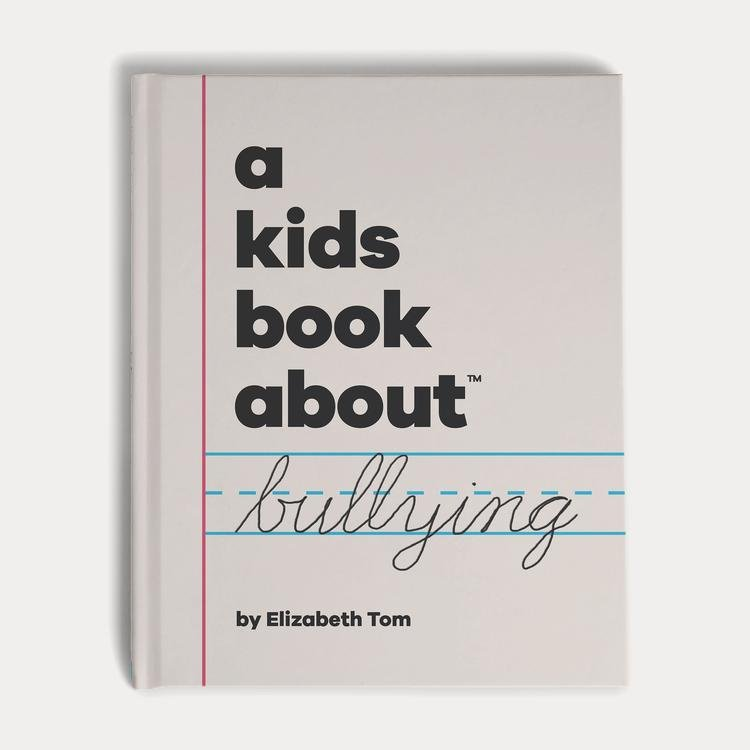 A Kids Book About Bullying by Elizabeth Tom