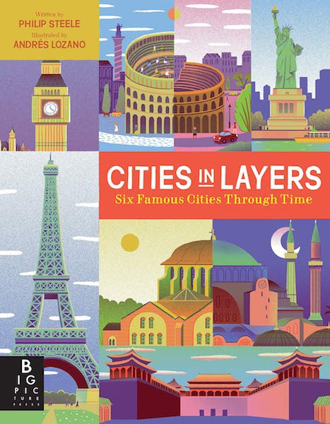 Cities in Layers: Six Famous Cities through Time by Philip Steele