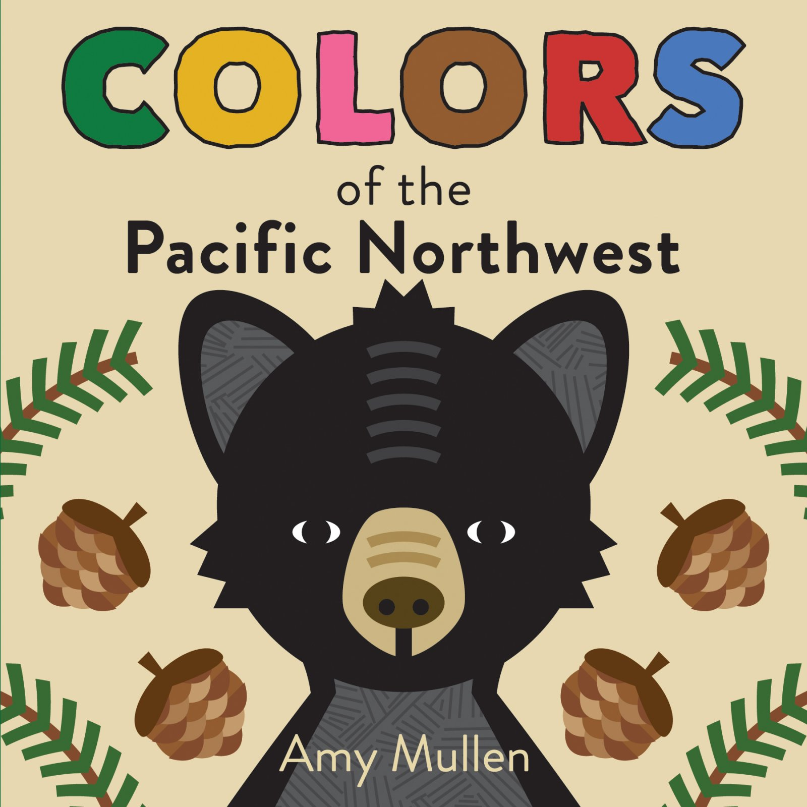 Colors of the Pacific Northwest Board Book by Amy Mullen