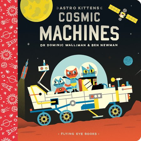 Astro Kittens: Cosmic Machines Board Book by Dr. Dominic Walliman