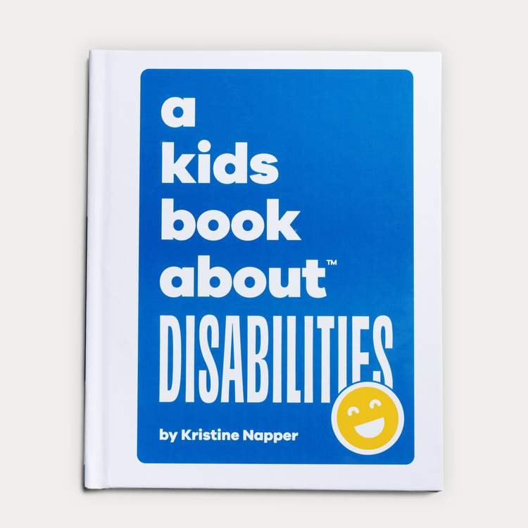 A Kids Book About Disabilities by Kristine Napper