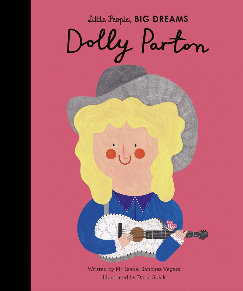 Little People, Big Dreams: Dolly Parton by Ma Isabel Sanchez Vegara