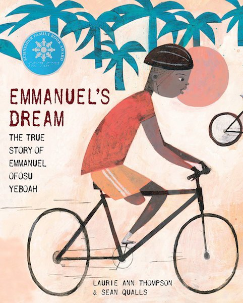 Emmanuel's Dream: The True Story of Ennabuel Ofosu Yeboah by Laurie Ann Thompson