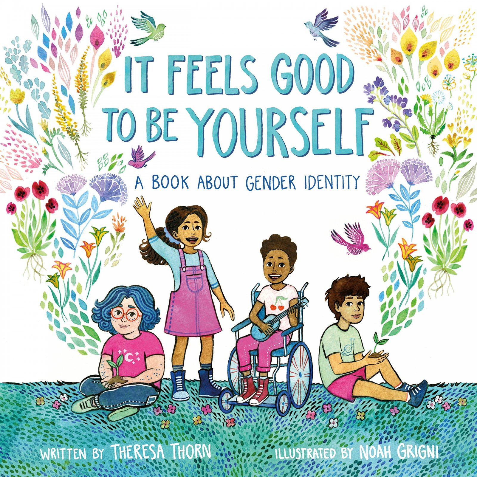 It Feels Good to be Yourself - Theresa Thorn