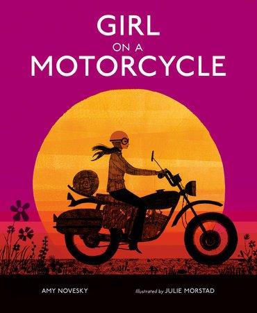 Girl on a Motorcycle by Amy Novesky