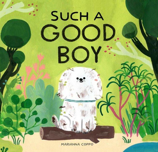 Such A Good Boy by Marianna Coppo