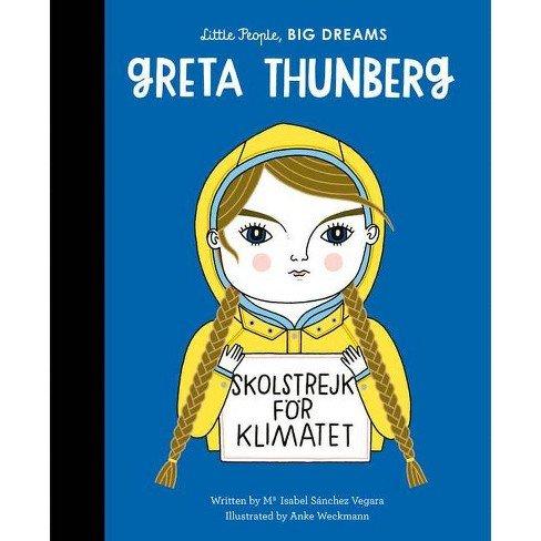 Little People, Big Dreams: Greta Thunberg by Maria Isabel Sanchez Vegara