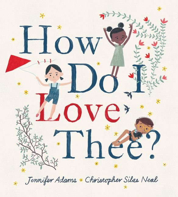 How Do I Love Thee?  By Jennifer Adams