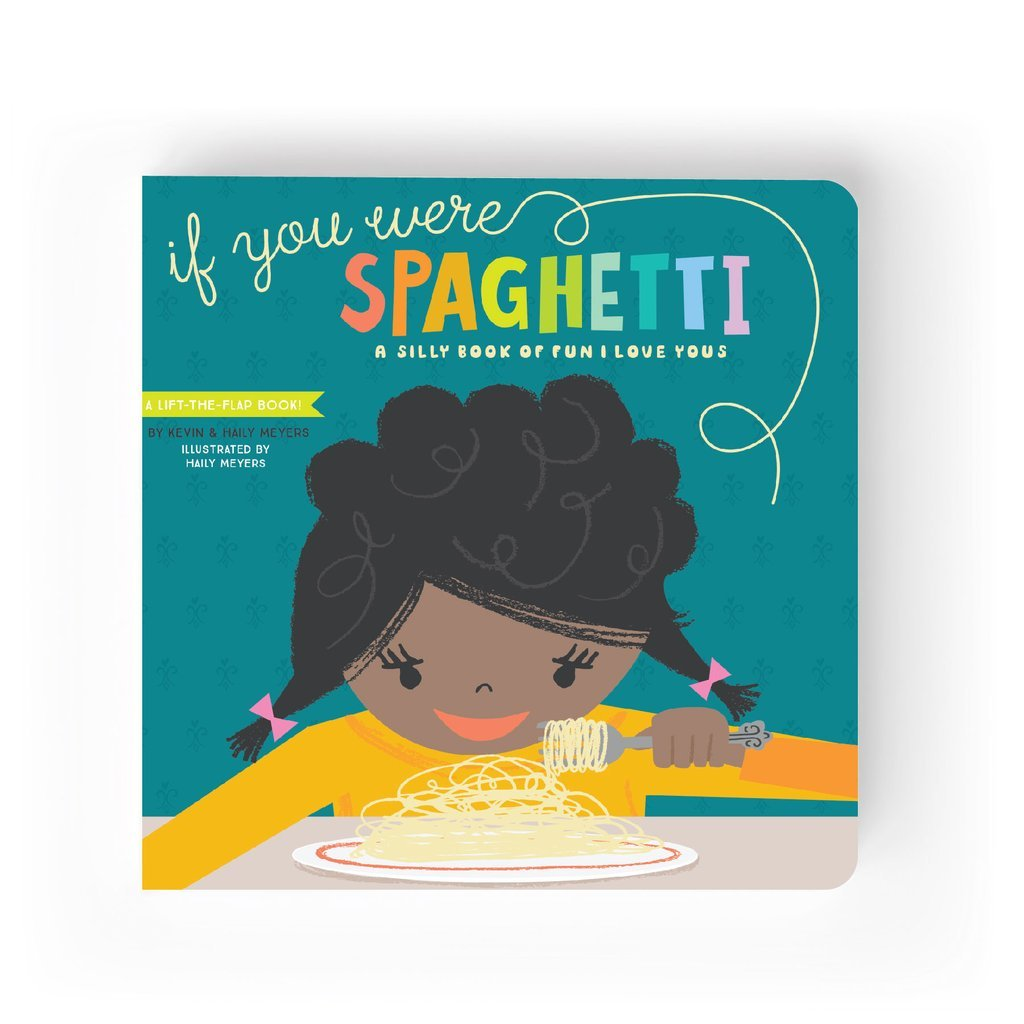 If You Were Spaghetti  by Kevin and Haily Meyers
