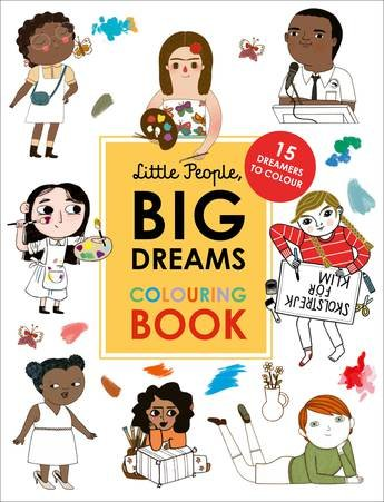 Little People, Big Dreams: The Coloring Book