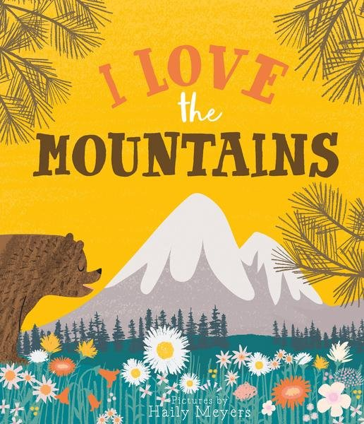 I Love The Mountains by Hailey Meyers