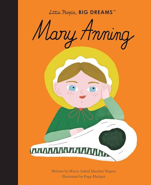 Little People, Big Dreams: Mary Anning by Maria Isabel Sánchez Vegara