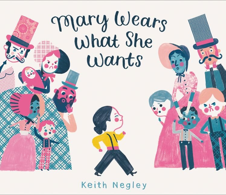 Mary Wears What She Wants by Keith Negley