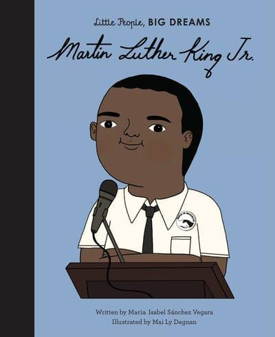 LIttle People, Big Dreams: Martin Luther King Jr. by Maria Isabel Sanchez Vegara