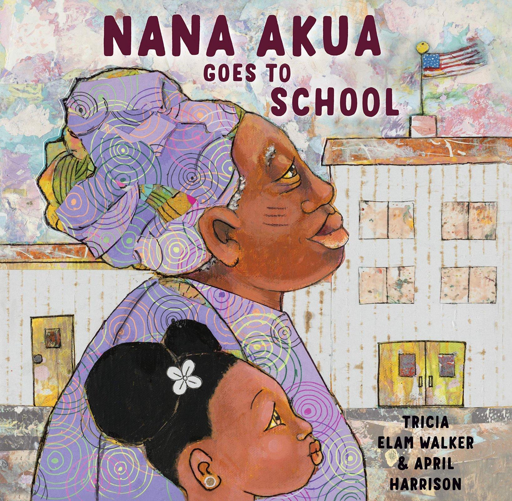 Nana Akua Goes To School by Tricia Elam Walker & April Harrison