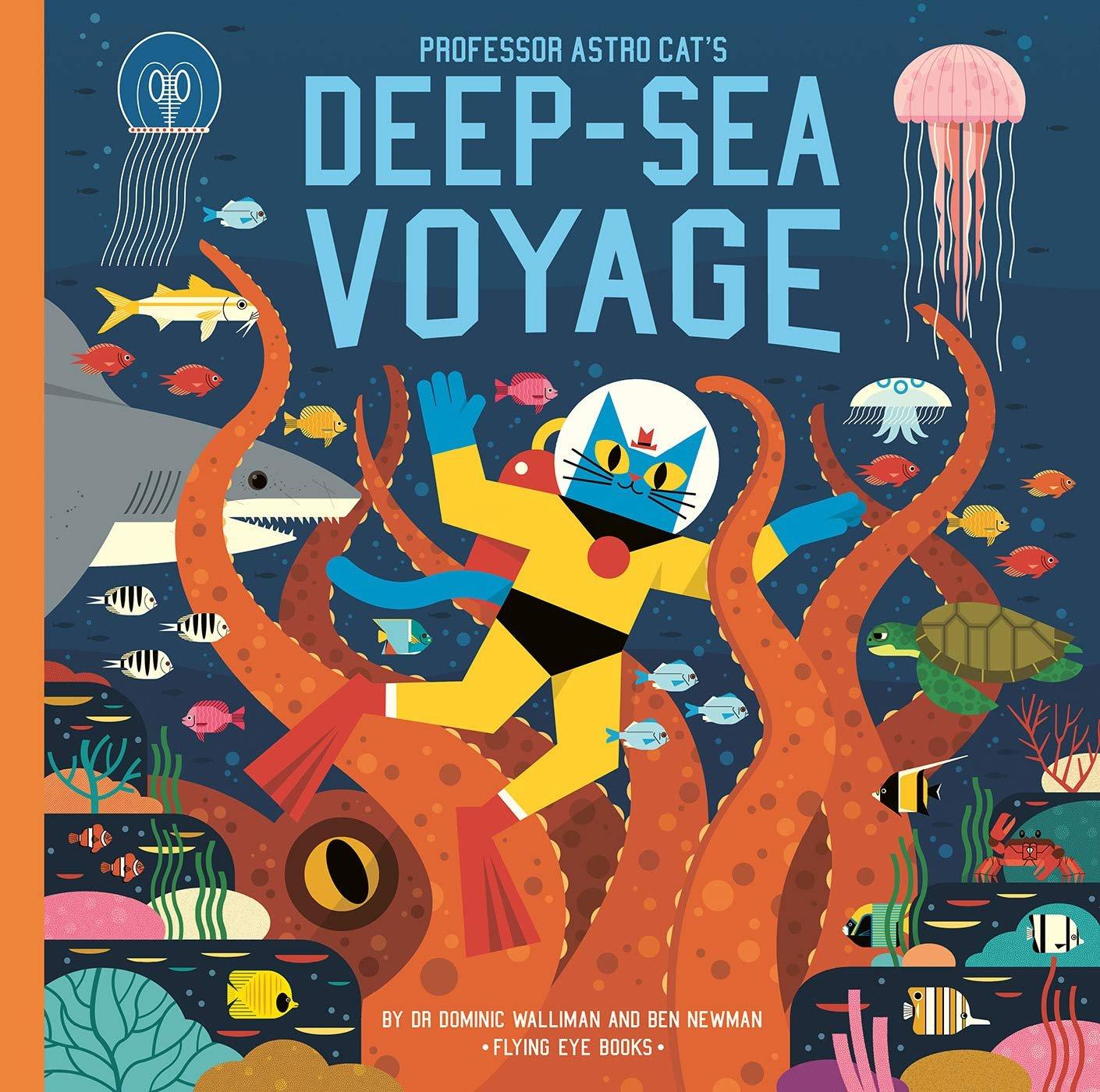 Professor Astro Cat's Deep-Sea Voyage by Dr. Dominic Walliman