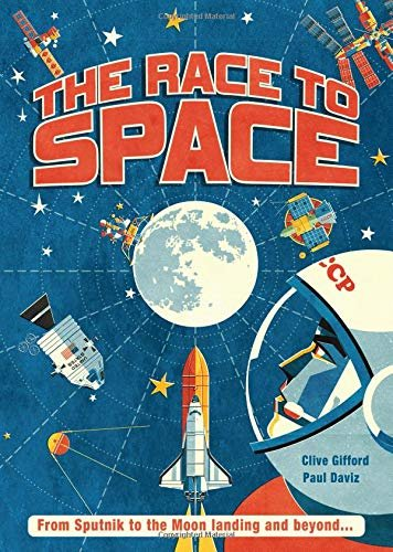 The Race to Space by Clive Gifford