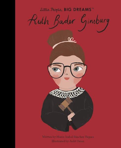 Little People, Big Dreams: Ruth Bader Ginsburg by Maria Isabel Sanchez Vegara