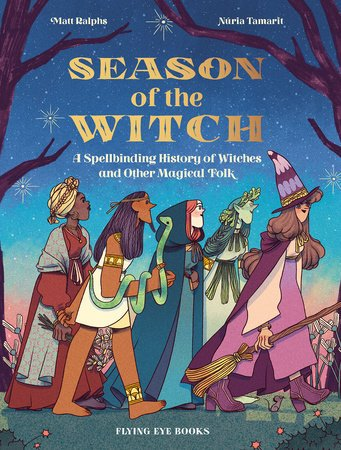 Season of the Witch by Matt Ralphs and Nuria Tamarit