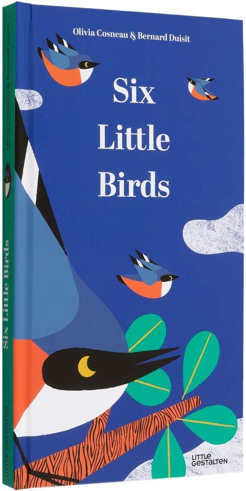 Six Little Birds by  Olivia Cosneau and Bernard Duisit
