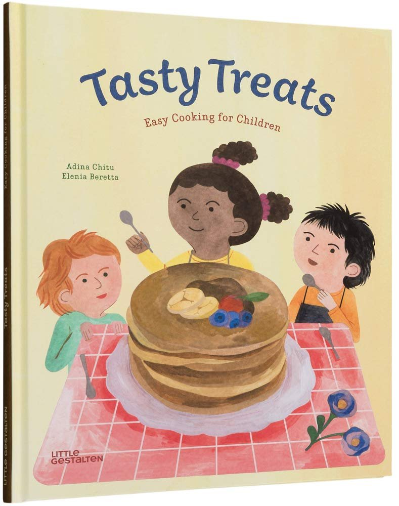 Tasty Treats - Easy Cooking for Chilren by Adina CHitu and Elenia Beretta