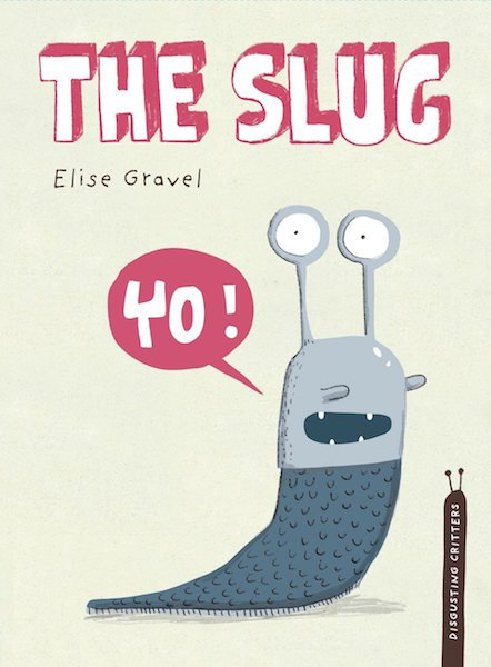 The Slug by Elise Gravel