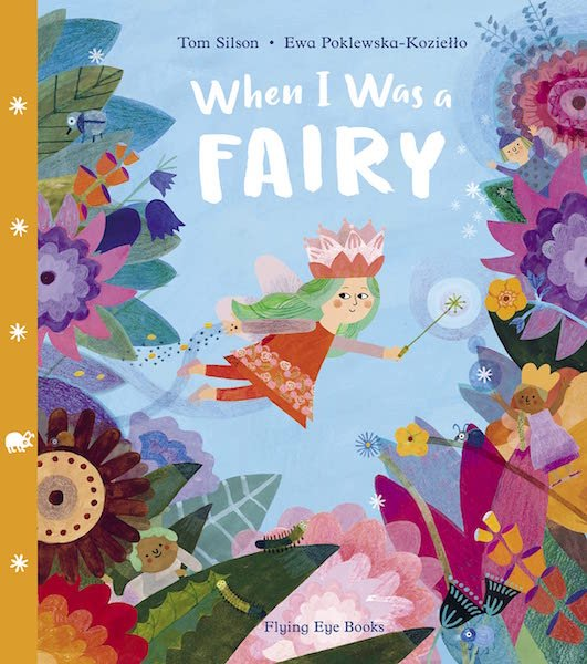 When I Was A Fairy by Tom Silson